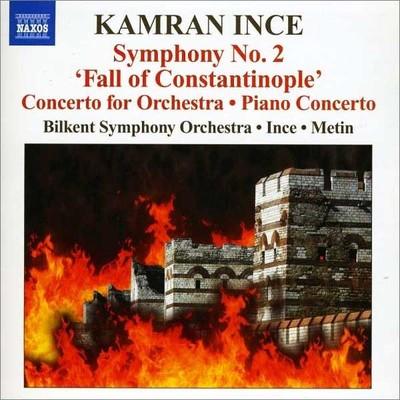 "Kamran İnce:Symphony No. 2 ""Fall of Constantinople"