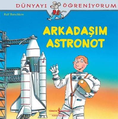 Dünyayı Öğreniyorum-Arkadaşım Astronot