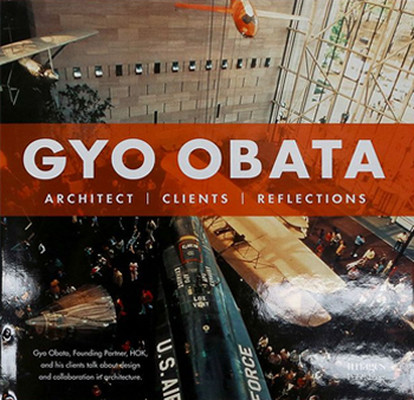 Gyo Obata: Architect, Clients, Reflections
