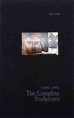 Karel Appel: The complete sculptures, 1936-1990