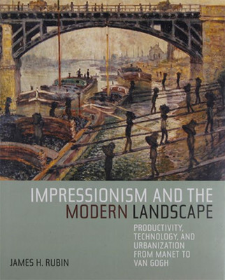 Impressionism and the Modern Landscape
