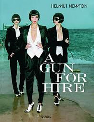 Helmut Newton, A Gun for Hire (Photo Books)