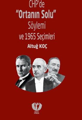 CHP'de 'Ortanın Solu' Söylemi ve 1965 Seçimleri
