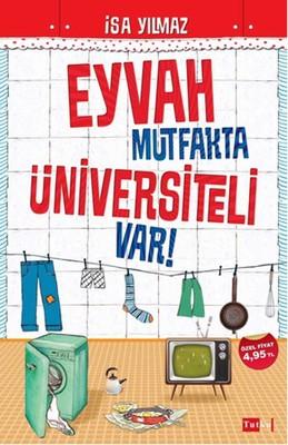 Eyvah Mutfakta Üniversiteli Var!