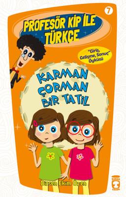 Profesör Kip ile Türkçe 7 - Karman Çorman Bir Tatil