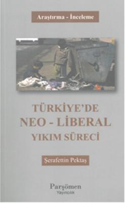 Türkiye'de Neo - Liberal Yıkım Süreci