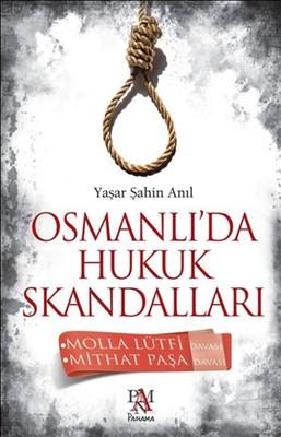 Osmanlı'da Hukuk Skandalları