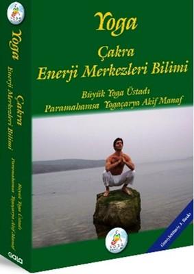 Yoga Çakra Enerji Merkezleri Bilimi