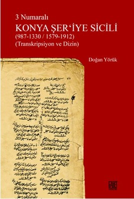 3 Numaralı Konya Şer'iye Sicili (987 - 1330/ 1579 - 1912)