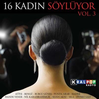 16 kadın Söylüyor Vol.3
