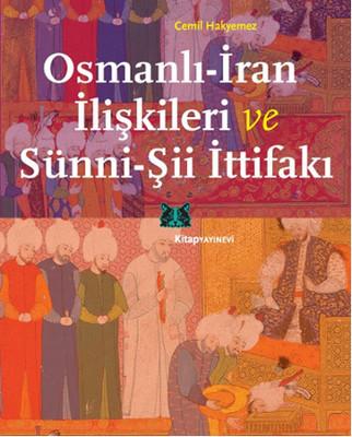 Osmanlı - İran İlişkileri ve Sünni - Şii İttifakı