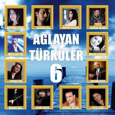 Ağlayan Türküler 6 SERİ