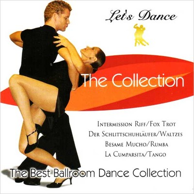Let's Dance The Collection (The Best Ballroom Dance Collection)