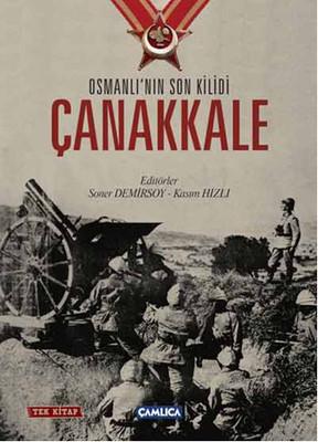 Osmanlı'nın Son Kilidi Çanakkale