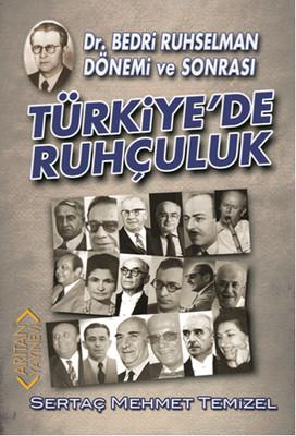 Türkiye'de Ruhçuluk - Dr.Bedri Ruhselman Dönemi ve Sonrası