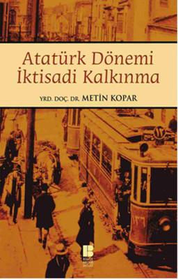 Atatürk Dönemi İktisadi Kakınma