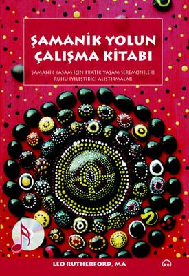Şamanik Yolun Çalışma Kitabı