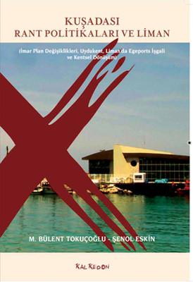 Kuşadası Rant Politikaları ve Liman