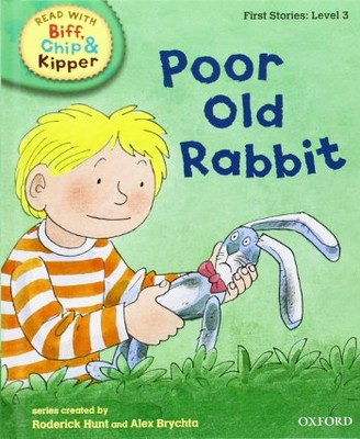 ORT Read With Biff, Chip and Kipper FIRST STORIES Level 3 Poor Old Rabbit