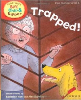 ORT Read With Biff, Chip and Kipper FIRST STORIES Level 5 Trapped!