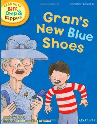 ORT Read With Biff, Chip and Kipper PHONICS Level 6 Gran's New Blue Shoes