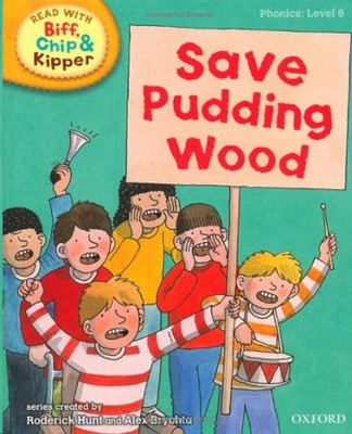 ORT Read With Biff, Chip and Kipper PHONICS Level 6 Save Pudding Wood