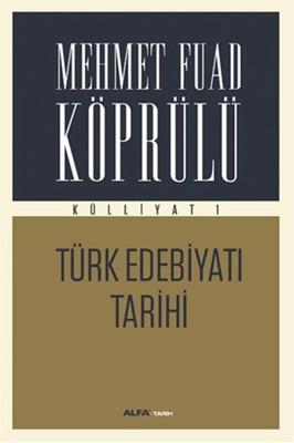 Mehmet Fuad Köprülü Külliyatı 1 - Türk Edebiyatı Tarihi