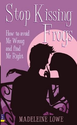 He Lowe Stop Kissing Frogs-How To Avoid Mr Wrong A