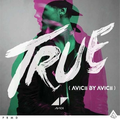 True (Avicii By Avicii) [Featuring Remixes Of His Debut Album. All Cuts Remixed By Avicii Himself]