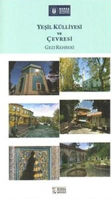 Yeşil Külliyesi ve Çevresi Gezi Rehberi
