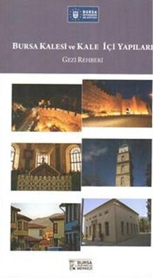 Bursa Kalesi ve Kaleiçi Yapıları Gezi Rehberi
