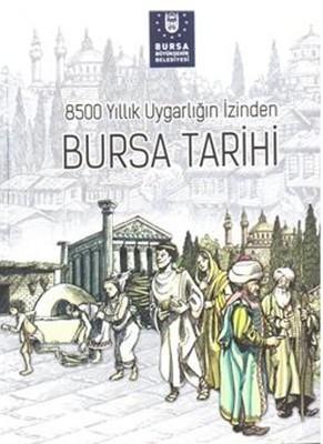 8500 Yıllık Uygarlığın İzinden Bursa Tarihi
