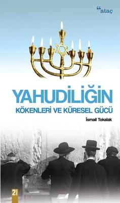 Yahudiliğin Kökenleri ve Küresel Gücü