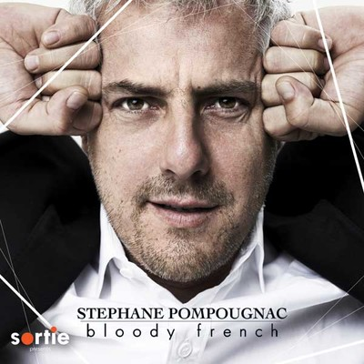 Sortie Presents: Stephane Pompougnac - Bloody French