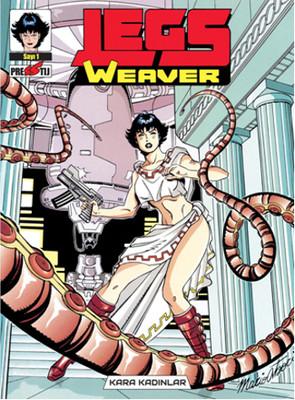 Legs Weaver - Kara Kadınlar