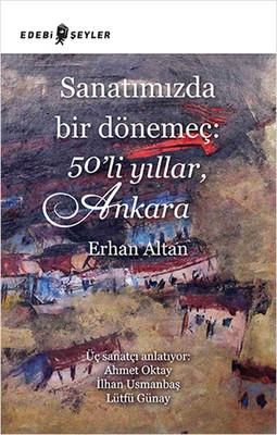 Sanatımızda Bir Dönemeç: 50'li Yıllar, Ankara