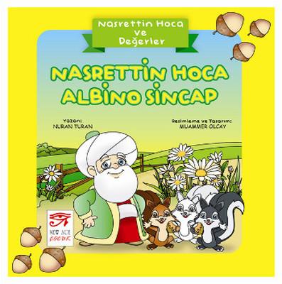 Nasrettin Hoca Albino Sincap - Nasrettin Hoca ve Değerler