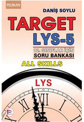 Pelikan LYS - 5 Target 12.Sınıflar İçin Soru Bankası