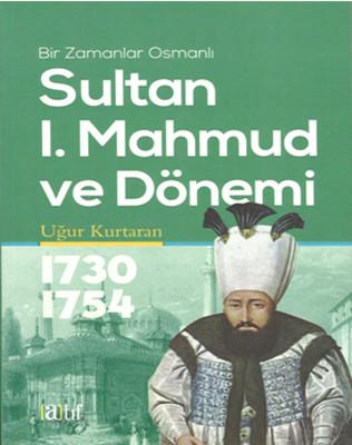 Sultan l. Mahmut ve Dönemi