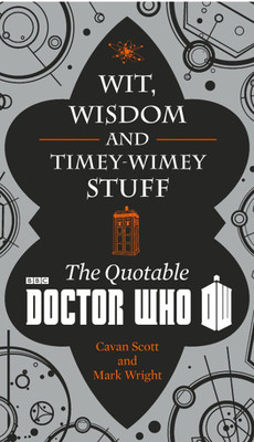 Doctor Who: Wit, Wisdom and Timey Wimey Stuff - The Quotable Doctor Who (Dr Who)