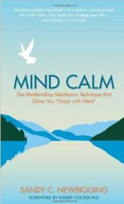 Mind Calm: The Modern-Day Meditation Technique that Gives You 'Peace with Mind'