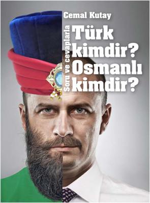 Türk Kimdir? Osmanlı Kimdir?