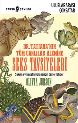 Dr. Tatiana'nın Tüm Canlılar Alemine Seks Tavsiyeleri