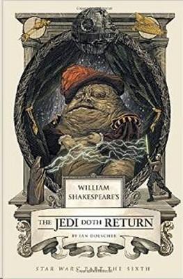 William Shakespeare's the Jedi Doth Return (William Shakespeares Star Wars)