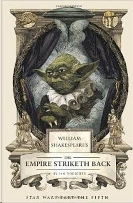 William Shakespeare's The Empire Striketh Back (William Shakespeare Trilogy)