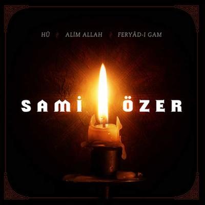 Hu/Alim Allah/Feryad-i Gam 3 CD BOX SET