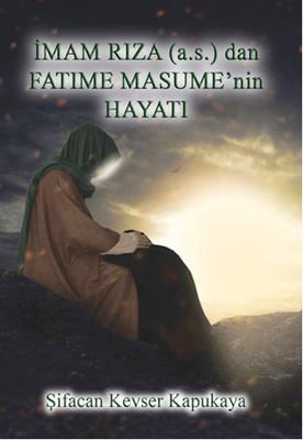 İmam Rıza (a.s.) dan Fatime Masume'nin Hayatı