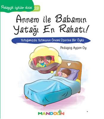 Annem ile Babamın Yatağı En Rahatı-Pedagojik Öyküler Dizisi 23