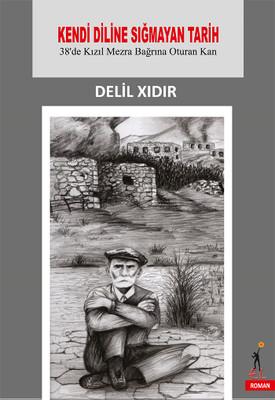 Kendi Diline Sığmayan Tarih-38'de Kızıl Mezra Bağrına Oturan Kan