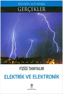 Elektrik ve Elektronik - Fiziği Tanıyalım